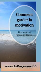 Les techniques pour garder sa motivation